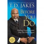 Before You Do T.D Jakes